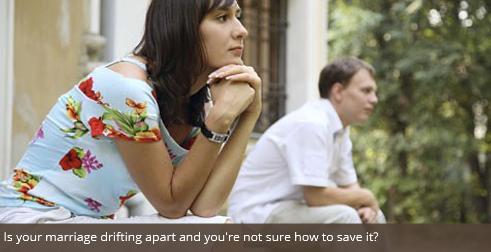 Is your marriage drifting apart and you're not sure how to save it